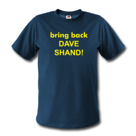 Bring Back Dave Shand!!
